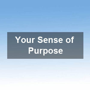Your Sense of Purpose